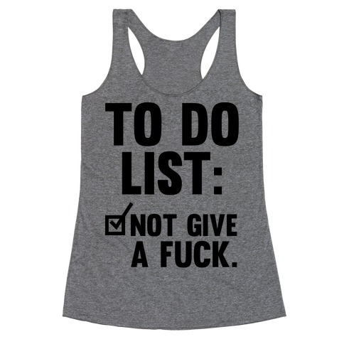 To Do List Not Give a F*** Racerback Tank Top
