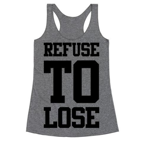 Refuse To Lose Racerback Tank Top