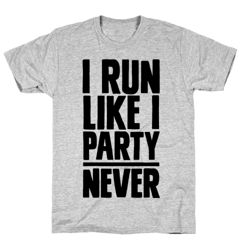I Run Like I Party Mens T-Shirt