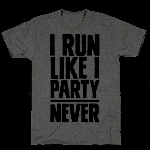 I Run Like I Party