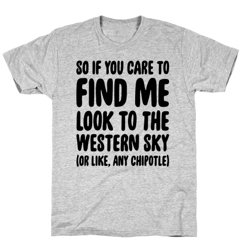 So If You Care To Find Me T-Shirt