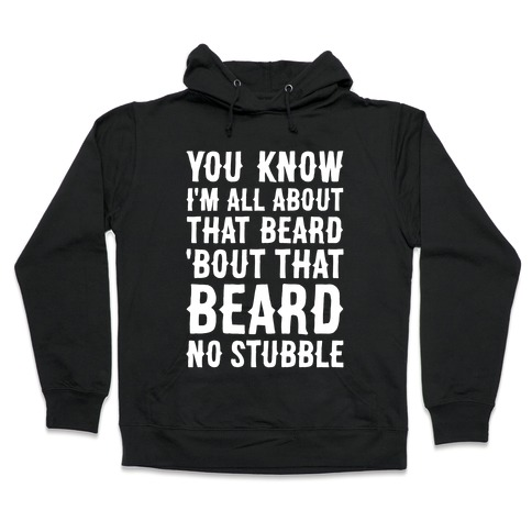 You Know I'm All About That Beard Hooded Sweatshirt