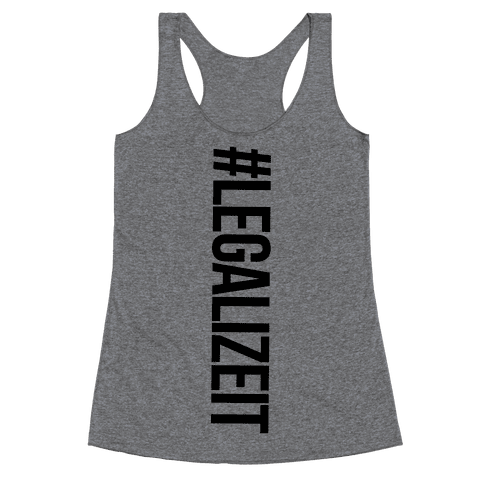 Legalize It Racerback Tank Top