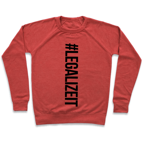 Legalize It Pullover