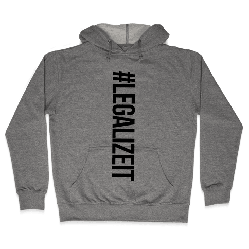 Legalize It Hooded Sweatshirt