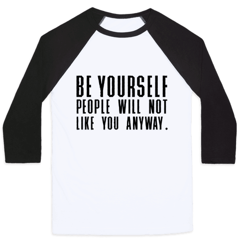 Be Yourself Inspirational Tee Baseball Tee