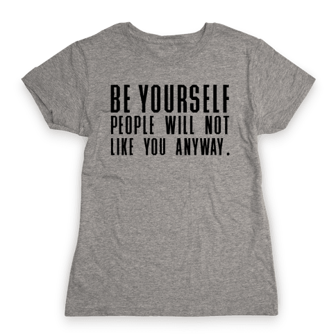Be Yourself Inspirational Tee Womens T-Shirt