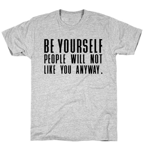 Be Yourself Inspirational Tee T-Shirt