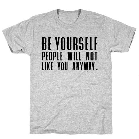 Be Yourself Inspirational Tee Mens T-Shirt
