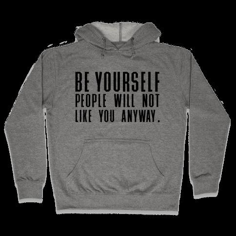 Be Yourself Inspirational Tee Hooded Sweatshirt