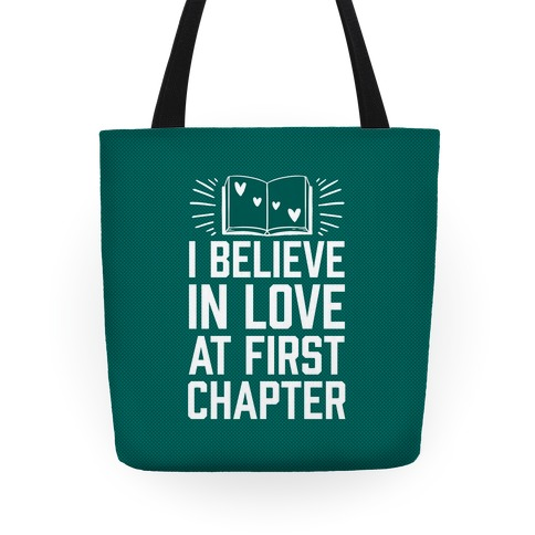 I Believe In Love At First Chapter Tote