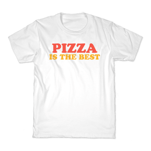 Pizza is the Best Kids T-Shirt