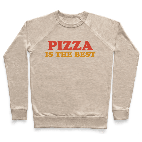 Pizza is the Best Pullover