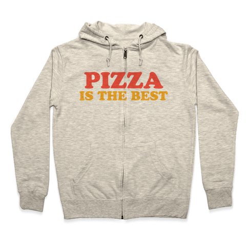 Pizza is the Best Zip Hoodie