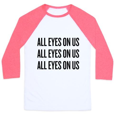 All Eyes On Us Baseball Tee
