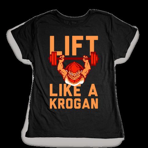 Lift Like a Krogan Womens T-Shirt