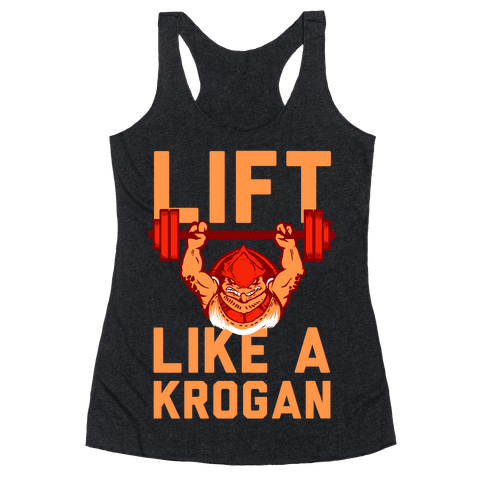 Lift Like a Krogan Racerback Tank Top