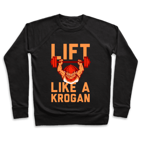 Lift Like a Krogan Pullover