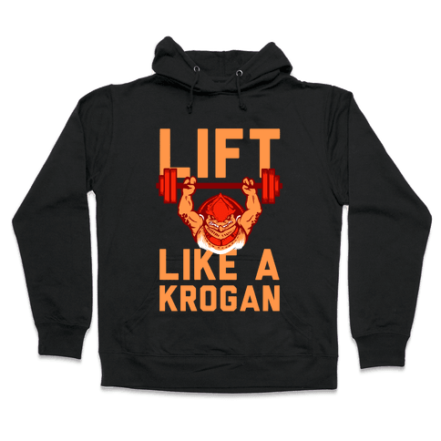 Lift Like a Krogan Hooded Sweatshirt