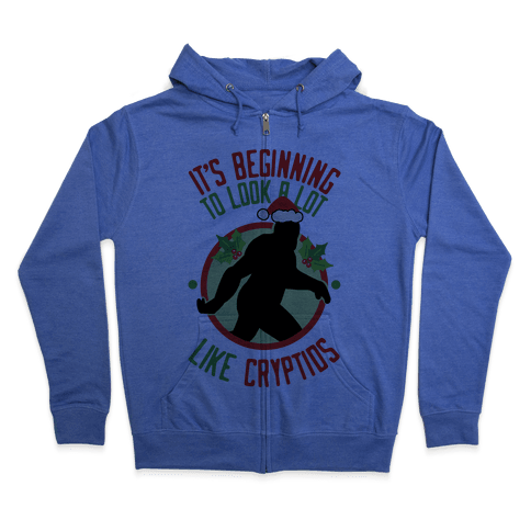 It's Beginning To Look A Lot Like Cryptids (Bigfoot) Zip Hoodie