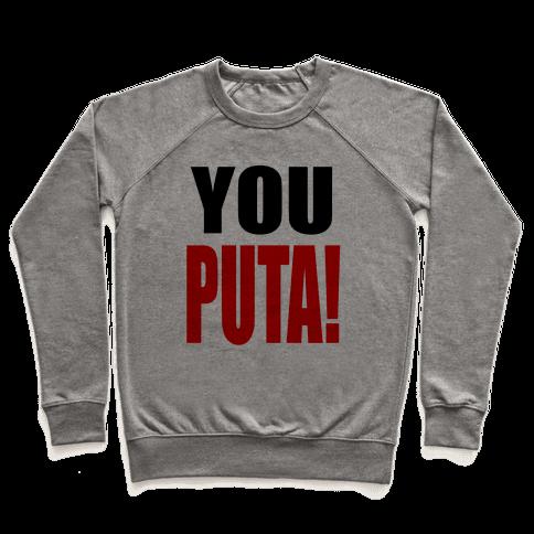 YOU PUTA! Pullover