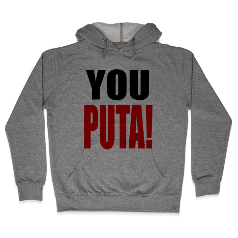 YOU PUTA! Hooded Sweatshirt