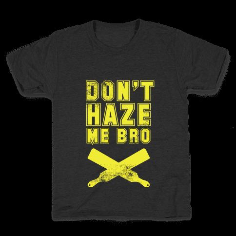 Don't Haze Me Bro Kids T-Shirt