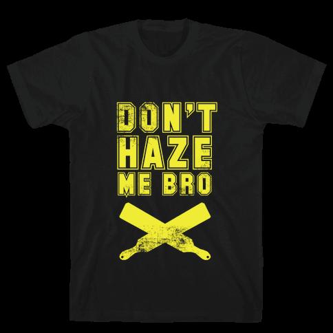 Don't Haze Me Bro