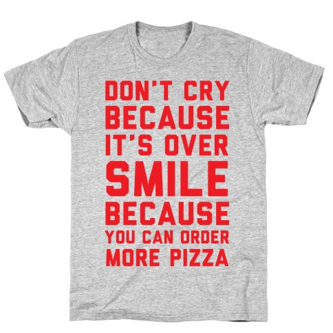 Don't Cry Because It's Over Mens T-Shirt