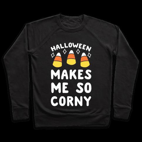 Halloween Makes Me Corny Pullover