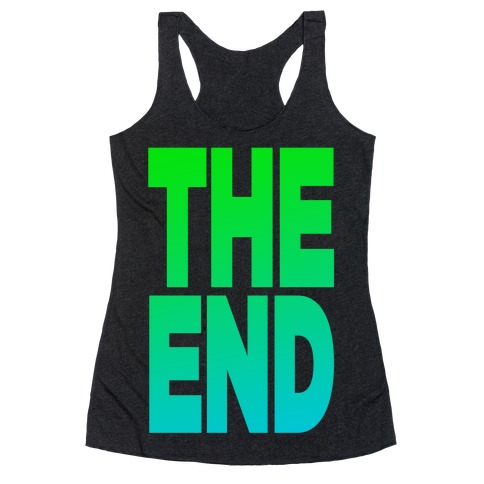 THE END Racerback Tank Top