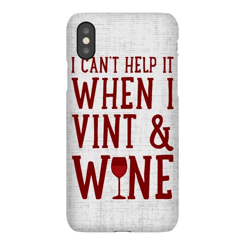 I Can't Help When I Vint & Wine Phone Case