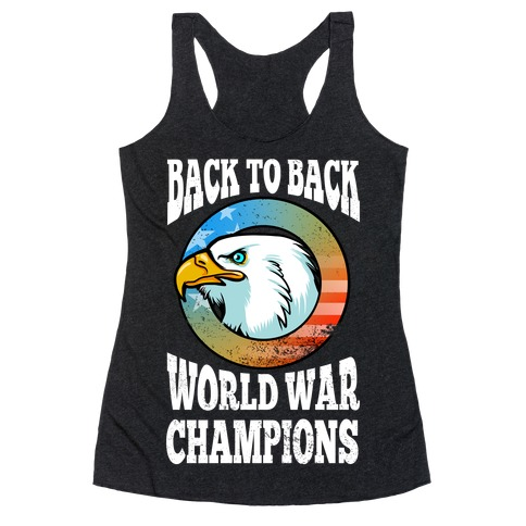 Back to Back World War Champions Racerback Tank Top
