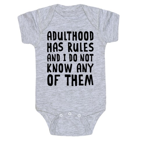Adulthood Has Rules And I Do Not Know Them Baby Onesy