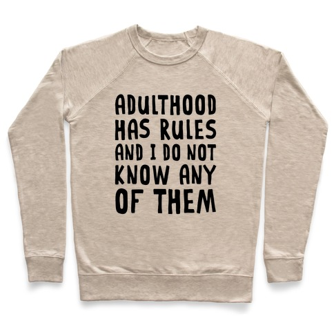 Adulthood Has Rules And I Do Not Know Them Pullover