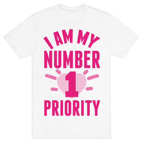 I Am My Number 1 Priority Mens T-Shirt
