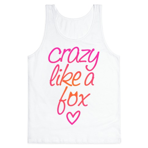 Crazy Like A Fox Tank Top