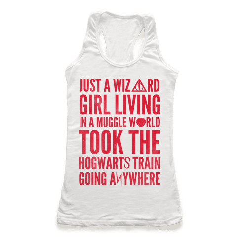 Just a Wizard Girl Living in a Muggle World Racerback Tank Top