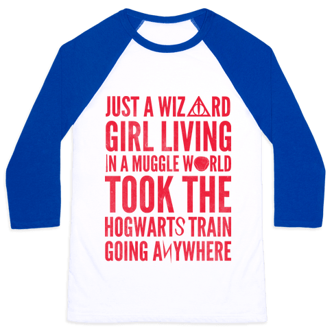 Just a Wizard Girl Living in a Muggle World Baseball Tee