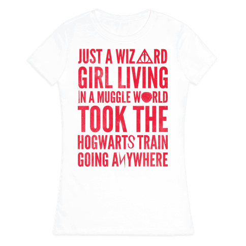Just a Wizard Girl Living in a Muggle World Womens T-Shirt