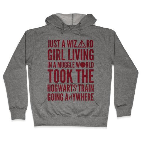 Just a Wizard Girl Living in a Muggle World Hooded Sweatshirt