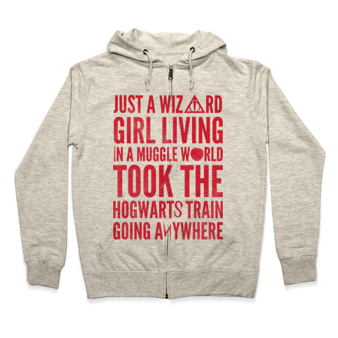 Just a Wizard Girl Living in a Muggle World Zip Hoodie
