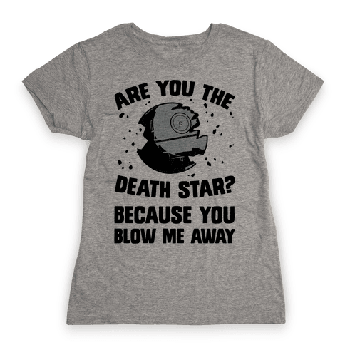 Are You The Death Star? Womens T-Shirt
