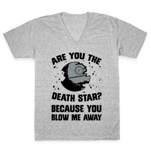 Are You The Death Star? V-Neck Tee Shirt