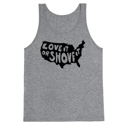 Love it or Shove it Tank Top