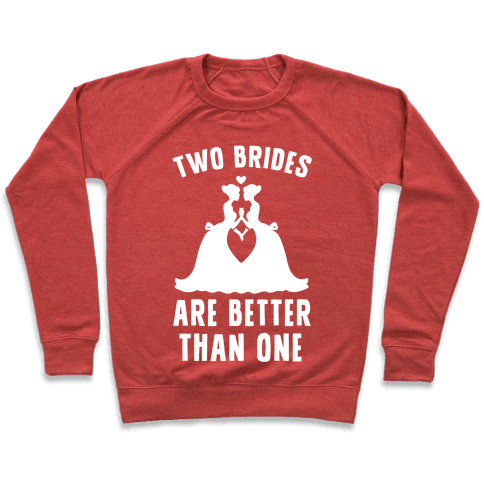 Two Brides Are Better Than One Pullover