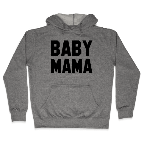 Baby Mama Hooded Sweatshirt