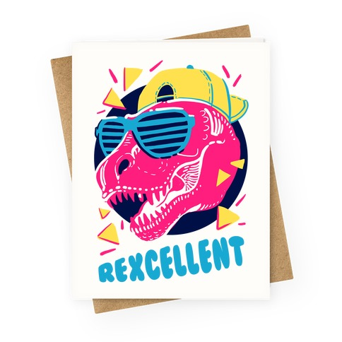 T Rexcellent Greeting Card