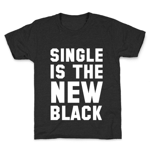 Single is the New Black Kids T-Shirt