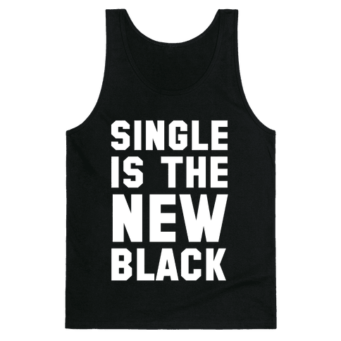 Single is the New Black Tank Top